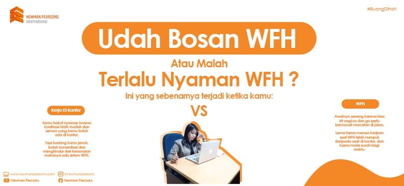 Sudah Bosan WFH atau Nyaman WFH